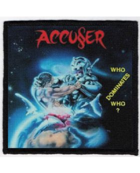 Accuser - Who Dominates Who patch