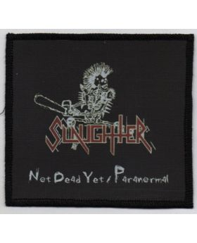 Slaughter - Not Dead Yet / Paranormal patch
